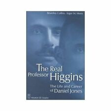 The Real Professor Higgins : The Life and Career of Daniel Jones by Inger M....