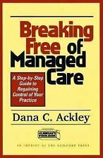 Dana C Ackley - Breaking Free Of Managed Care (1997) - Used - Trade Cloth (