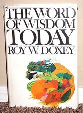 THE WORD OF WISDOM TODAY by Roy W. Doxey 1975 1STED LDS MORMON BOOK HB
