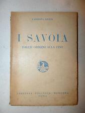 Lamberto Sivieri: I SAVOIA dalle origini alla fine 1944 con bella dedica autore
