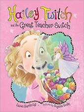 Hailey Twitch and the Great Teacher Switch by Barnholdt, Lauren