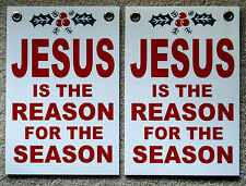 "2 JESUS IS THE REASON FOR THE SEASON Plastic Coroplast SIGNS 8""x12"" w/Grommets"