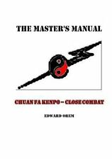 The Master's Manual: Chuan Fa Kenpo Close Combat by Edward Orem (2012,...