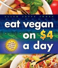 Eat Vegan on $4.00 a Day : A Game Plan for the Budget Conscious Cook by Ellen...