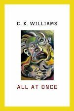 All at Once : Prose Poems by C. K. Williams (2015, Paperback)