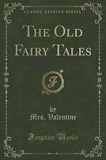 The Old Fairy Tales (Classic Reprint) by Valentine, Mrs -Paperback