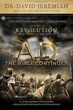 A. D. the Bible Continues - The Revolution That Changed the World by David...