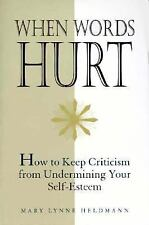 When Words Hurt: How to Keep Criticism from Undermining Your Self-Esteem, Heldma