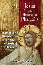 Jesus in the House of the Pharaohs : The Essene Revelations on the Historical...