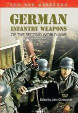 German Infantry Weapons of the Second World War: The War Machines Volume 2, , Ch