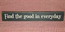 "Rustic Primitive Country Wood block sign ""FIND THE GOOD IN EVERYDAY"" home decor"