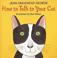 How to Talk to Your Cat by Jean Craighead George c2000 VGC Hardcover