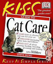 KISS Guide To Cat Care (Keep it Simple Guides) Steve Duno 0751334294
