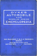 PDF 7 DYKE'S AUTOMOBILE AND GASOLINE ENGINE ENCYCLOPEDIA EDITIONS 1914-51