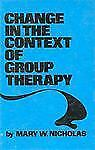 Change In The Context Of Group Therapy Nicholas, Mary W. Hardcover