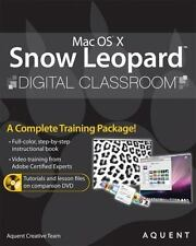Mac OS X Snow Leopard Digital Classroom, (Book and Video Training)