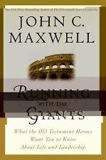 Running with the Giants: What the Old Testament Heroes Want You to Know About Li