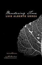 Wandering Time: Western Notebooks (Camino del Sol), Urrea, Luis Alberto, Good Bo