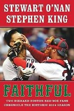 2004 Stephen King & Stewart O'Nan Faithful Hardcover Boston Red Sox Historic Run