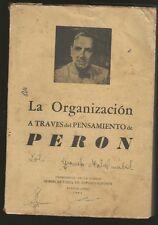 Book La Organizacion A Traves Del Pensamiento De Peron 1954