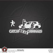 (772) Catch Real Criminals VW Golf MK 5 Sticker Aufkleber VAG Stickerbomb R32