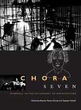 CHORA Intervals in the Philosophy of Architecture: Chora 7 : Intervals in the...