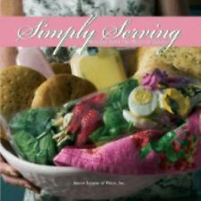 Simply Serving: Recipes from the Heart of Texas by Staff Junior League (2005)