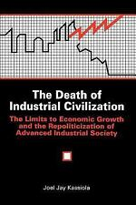 The Death of Industrial Civilization: The Limits to Economic Growth and the Repo