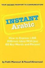 Instant Arabic: How to Express 1,000 Different Ideas With Just 100 Key Words and