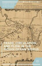 NEW - Trade, Circulation, and Flow in the Indian Ocean World