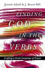 Finding God in the Verbs - Isbell, Jennie/ Bill, J. Brent