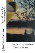 Seras el Heredero: Seras el Heredero Tomo Segundo by Julio Vivas (2014,...