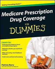 Medicare Prescription Drug Coverage for Dummies by Patricia Barry (2008,...