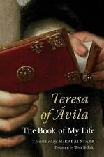 Teresa of Avila : The Book of My Life by Mirabai Starr (2008, Paperback)