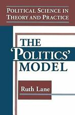 Political Science in Theory and Practice: The Politics Model Lane, Kris E Paper