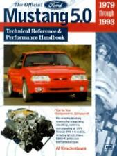 The Official Mustang 5. 0 Technical Reference and Performance Handbook :...