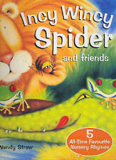 INCY WINCY SPIDER AND FRIENDS  * NEW LAMINATED PAPERBACK * ILLUST BY WENDY STRAW