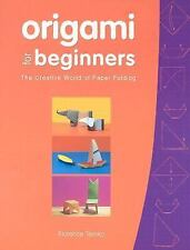 Origami for Beginners : The Creative World of Paper Folding by Florence Temko...