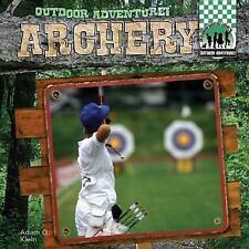 Archery (Outdoor Adventure!) by Klein, Adam G.