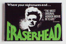 Eraserhead Horror Movie Poster FRIDGE MAGNET  Where Your Nightmares End S31
