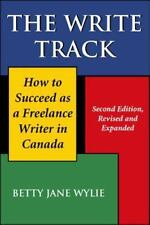 The Write Track: How to Succeed as a Freelance Writer in Canada Second-ExLibrary
