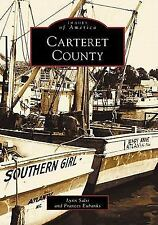 Images of America: Carteret County by Lynn Salsi and Frances Eubanks (1999,...