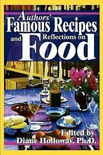 Authors' Famous Recipes and Reflections on Food by Diane E. Holloway (2002,...