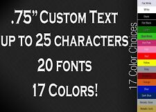 ".75"" CUSTOM VINYL LETTERING/TEXT - Personalized Wall, Window, Car Sticker Decal"