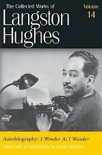 Autobiography: I Wonder As I Wander Collected Works of Langston Hughes, Vol 14