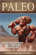 Paleo, Crossfit, Muscle and Fitness: Paleo: Workout and Supplement Plan to...