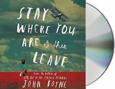 Stay Where You Are and Then Leave by John Boyne (2014, CD, Unabridged)