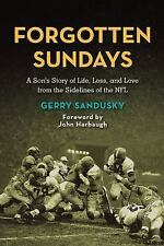 Forgotten Sundays: A Son's Story of Life, Loss, and Love from the Side-ExLibrary