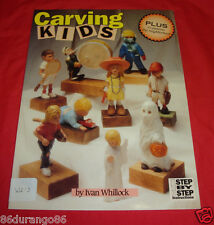 Carving Kids : Step by Step Instructions by Ivan Whillock SIGNED WOODCARVING