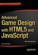 Advanced Game Design with HTML5 and JavaScript by Rex Van Der Spuy